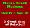 March Break Madness