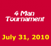 4 Man Tournament