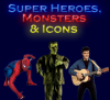Super Heroes, Monsters & Icons